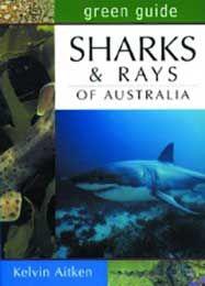 Green Guide Sharks & Rays of Australia