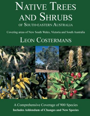 Native Trees and Shrubs of South-eastern Australia