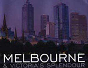 Melbourne and Victoria's Splendour