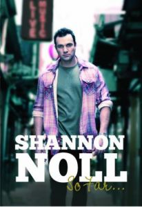 Shannon Noll So Far ...