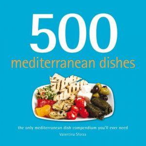 500 Mediterranean Dishes