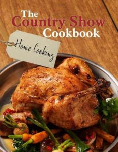The Country Show Cookbook - Home Cooking