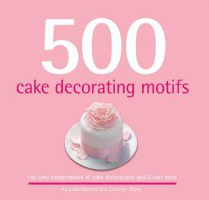 500 Cake Decorating Motifs