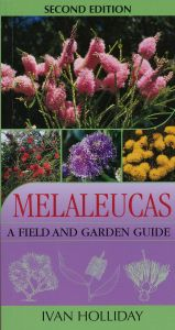 Melaleucas: A Field and Garden Guide 2nd Edition