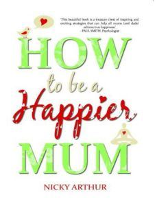 How To Be A Happier Mum