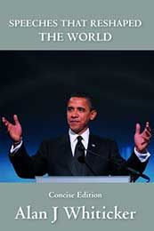 Speeches That Reshaped The World - Concise Edition