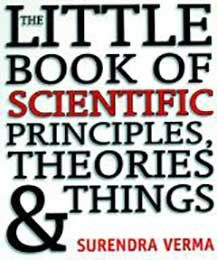 The Little Book of Scientific Principles, Theories and Things and Things