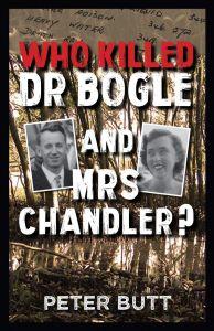 WHO KILLED DR BOGLE & MRS CHANDLER?