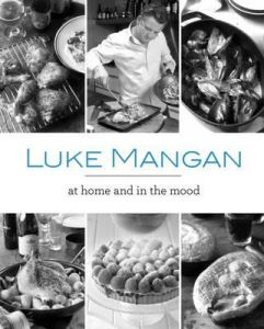 Luke Mangan   At Home and In The Mood