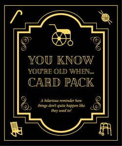 YOU KNOW YOU'RE OLD WHEN... CARD PACK