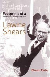 Footprints of a Twentieth Century Educator Lawrie Shears