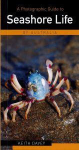 A Photographic Guide to Seashore Life of Australia