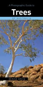 A Photographic Guide to Trees of Australia