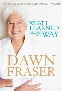 Dawn Fraser: What I Learned Along The Way