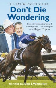 Don't Die Wondering - The Pat Webster Story
