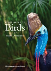 A Field Guide to Birds of Northern Queensland