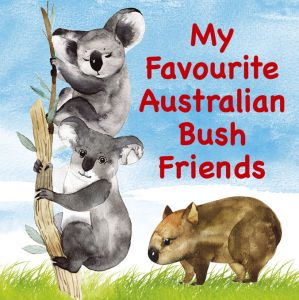My Favourite Australian Bush Friends