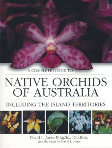 A Complete Guide to Native Orchids of Australia Including the Island Territories