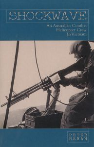 Shockwave: An Australian Combat Helicopter Crew in Vietnam
