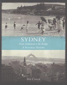 Sydney From Settlement to Bridge