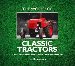 The World Of Classic Tractors