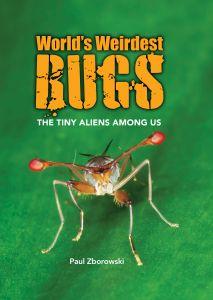 World's Weirdest Bugs
